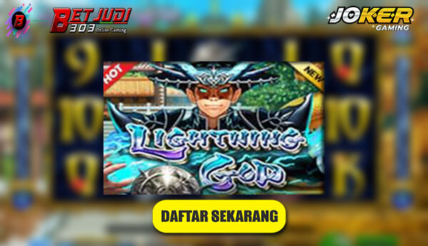 Game Joker123 Slot Lightning God Win Rate Tertinggi